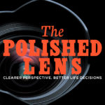 The Polished Lens is Here!!