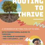 """Rooting To Thrive"" Workshop"